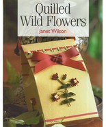 Paper Craft Quilling-Quilled Wild Flowers by Janet Wiilson-5 Projects-Scrapbook - £4.49 GBP