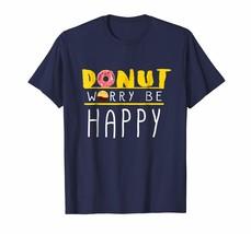 Dad Shirts -  Donut Worry be Happy Food Dad Friend Funny Men Women Shirt Men - $19.95+