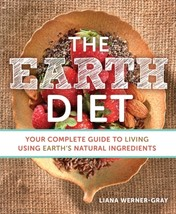 The Earth Diet by Liana Werner-Gray Paperback Book Free UK Post - $19.03