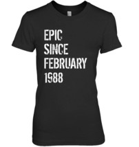30th Birthday Gift Shirt Born In February 1988 Gift - $19.99+