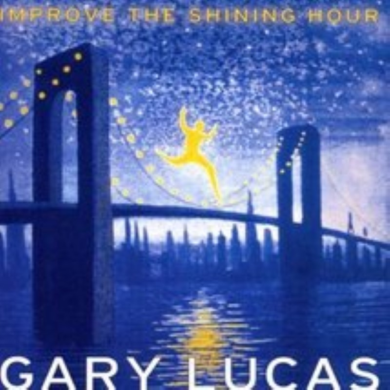 Improve the Shining Hour by Gary Lucas Cd