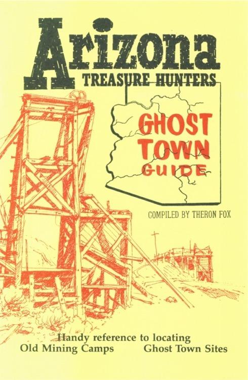 Arizona Treasure Hunter's Ghost Town Guide