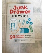 Junk Drawer Physics: 50 Awesome Experiments That Don't Cost A Thing Bobb... - $10.39