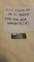 VIZIO E500D-A0 Wi-Fi Module Board 0980-0140-0630, WN4617R(M) - $9.89