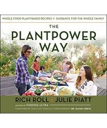 The Plantpower Way: Whole Food Plant-Based Recipes and Guidance for The ... - $13.93