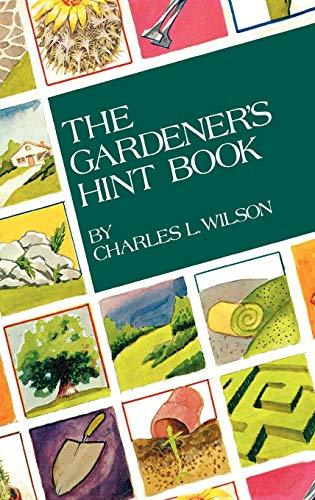 Primary image for The Gardener's Hint Book [Hardcover] Wilson, Charles L.
