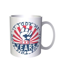 It Took Me 33 Years To Look This Good Iron Fist 11oz Mug ll66 - $10.83