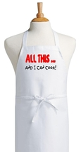 All This ... and I can cook! Funny Chef Apron, ... - $9.85