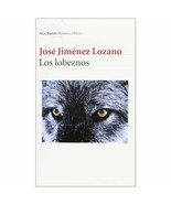 Los lobeznos (Spanish Edition) Jos Jimnez Lozano - $31.73