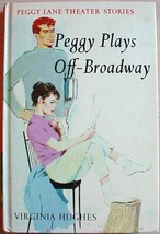 Peggy Lane Theater Stories #2 PEGGY PLAYS OFF-BROADWAY Virginia Hughes hc - $6.99