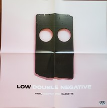 Low - Double Negative  Promo Poster 21 x 21 folded in 4s single side, new - $11.95