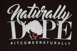 Naturally Dope, Womans Small T-Shirt - $8.95