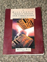 Electronic Project Design & Fabrication 2nd Edition Ronald A Reis Vintage - $33.20