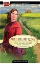 Wild Prairie Roses: A Daughter's Quest/Tara's Gold/Better Than Gold (Rom... - $2.76