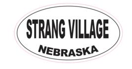 Strang Village Nebraska Oval Bumper Sticker D7062 Euro Oval - $1.39+