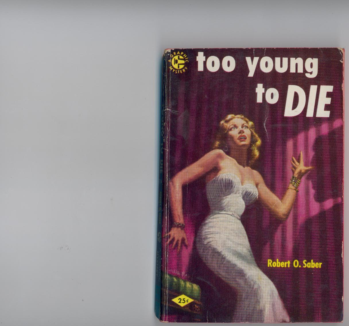 Primary image for Saber Too Young To Die 1954 Graphic mystery paperback