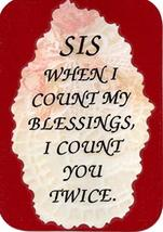 "Sister Sis When I Count My Blessings I Count You Twice 3"" x 4"" Love Note Inspira - $2.69"