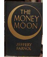 THE MONEY MOON Jeffrey Farnol First Edition 1911 - $14.99