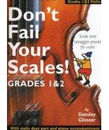 Don't Fail Your Scales! Grades 1 and 2 Violin. Partitions pour Violon/Ac... - $35.28