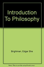 An Introduction to Philosophy [Hardcover] [Jan 01, 1925] brightman, edgar