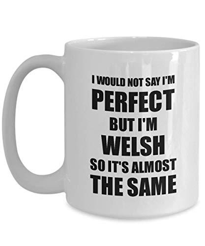 Primary image for Welsh Mug Funny Wales Gift Idea for Men Women Pride Quote I'm Perfect Gag Novelt