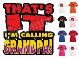 THAT'S IT A'M CaLLING GRANDPA T-shirt Children Kids Unisex Girl Boy Funn... - $12.99