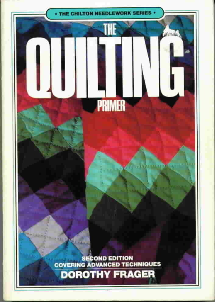 The chilton needlework series the quilting primer