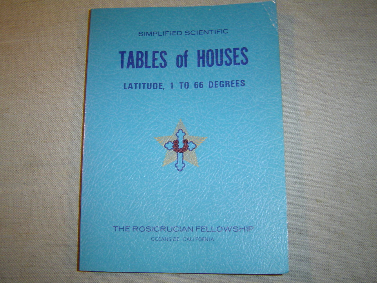 SCIENTIFIC TABLES OF HOUSES LATITUDE 1 TO 66 DEGREES ROSICRUCIAN FELLOWSHIP
