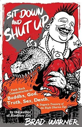 Sit Down and Shut Up: Punk Rock Commentaries on Buddha, God, Truth, Sex, Death,