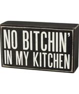 Kitchen Box Sign -NO BITCHIN' IN MY KITCHEN - $14.99