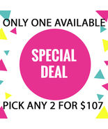 JUNE 14- 15 MON - TUES FLASH SALE! PICK ANY 2 FOR $107  BEST OFFERS DISC... - $214.00