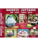 BASKEKTS COTTAGE AND OTHER FABRIC GIFTS CRAFT INSTRUCTIONS - $9.50
