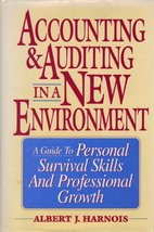 Accounting and Auditing in a New Environment: A Guide to Personal Survival Skill