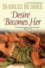 Desire Becomes Her by Shirlee Busee (2012, Hardback) Historical Romance