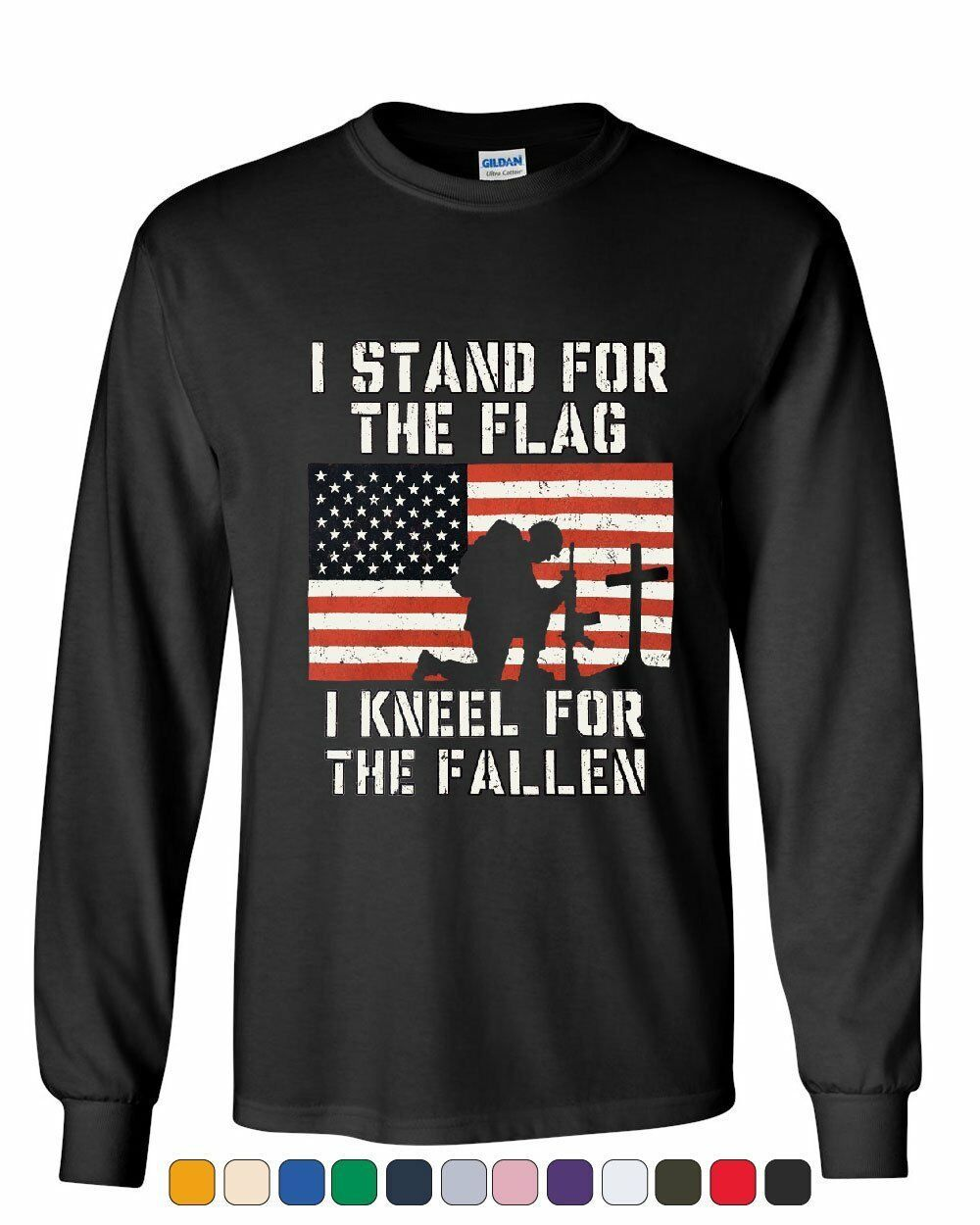 I Stand for the Flag I Kneel for the Fallen Long Sleeve Tee Patriot - $11.65 - $25.99