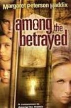 Among the Betrayed [Oct 09, 2007] Margaret Peterson Haddx - $2.62
