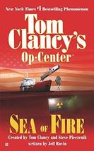 Sea of Fire (Tom Clancy's Op-Centre, Book 10) [Mass Market Paperback] Pi... - $4.94