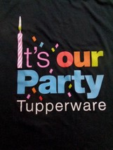 It's Our Party TUPPERWARE Consultant Black Tee T Shirt Medium M Containers Cups - $14.98