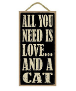 "All You Need is Love and a Cat Sign Plaque 10"" x 5""  gift cat - $9.95"
