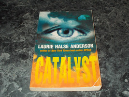 Catalyst by Laurie Halse Anderson (2003, trade paper) - $1.59