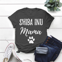 Shiba Inu Mama Dog Lover Dog Mom T- Shirt Birthday Funny Ideas Gift Vintage - $15.99+