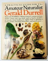 Amateur Naturalist  A Practical Guide to the Natural World by Gerald Dur... - $48.31