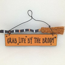 """Witch Broomstick Hanging Wall Sign 7"""" Grab Life by the Broom Orange Decor - $6.10"""