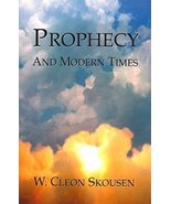Prophecy and Modern Times Skousen, W. Cleon - $2.00