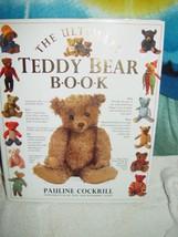 The Ultimate Teddy Bear Book Pauline Cockrill - $8.00