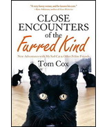 Close Encounters of the Furred Kind : Tom Cox : New Hardcover  @ZB - $11.45