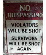 No Trespassing Violators Will Be Shot Survivors Will Be Shot Again Sign ... - $16.82