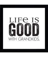 Life is good…with grandkids Framed Art - $28.00