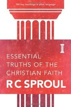 Essential Truths of the Christian Faith [Paperback] R. C. Sproul - $9.88