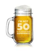 16oz Mason Jar Glass Mug w/ Handle I'm Not 50 Funny 50th Birthday - $11.87